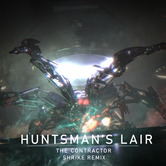 The Contractor & Shrike - Huntsman's Lair Remix