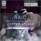 Raid - Copper Splash