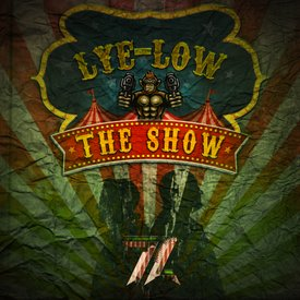 Lye-Low - The Show
