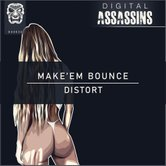 Distort - Make'em Bounce